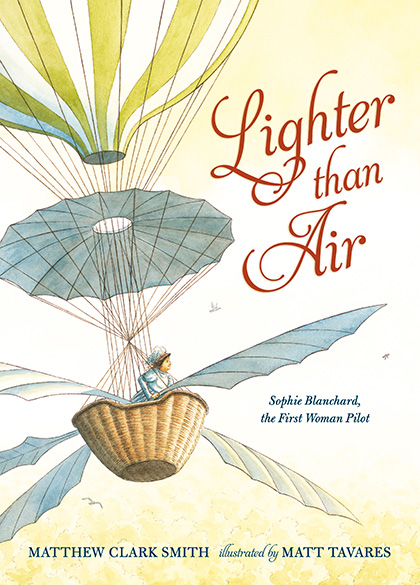 Lighter Than Air, Sophie Blanchard, Candlewick Press