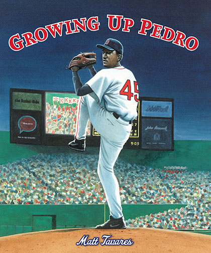 Growing Up Pedro, by Matt Tavares